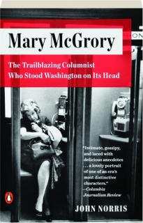 MARY MCGRORY: The Trailblazing Columnist Who Stood Washington on Its Head