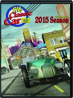 MY CLASSIC CAR: The Complete 2015 Season