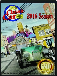 MY CLASSIC CAR: The Complete 2016 Season