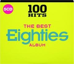 THE BEST EIGHTIES ALBUM: 100 Hits