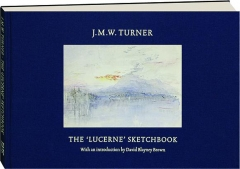 J.M.W. TURNER: The 'Lucerne' Sketchbook