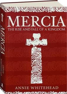 MERCIA: The Rise and Fall of a Kingdom