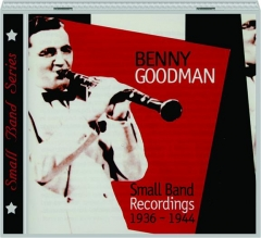BENNY GOODMAN: Small Band Recordings 1936-1944