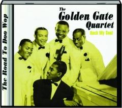 THE GOLDEN GATE QUARTET: Rock My Soul