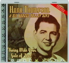 HANK THOMPSON & HIS BRAZOS VALLEY BOYS: Swing Wide Your Gate of Love