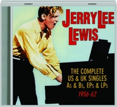 JERRY LEE LEWIS: The Complete US & UK Singles As & Bs, EPs & LPs 1956-62