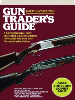 <I>GUN TRADER'S GUIDE,</I> THIRTY-NINTH EDITION