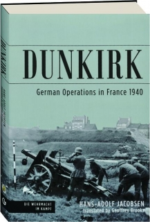 DUNKIRK: German Operations in France 1940