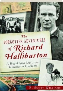 THE FORGOTTEN ADVENTURES OF RICHARD HALLIBURTON