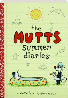 THE <I>MUTTS</I> SUMMER DIARIES