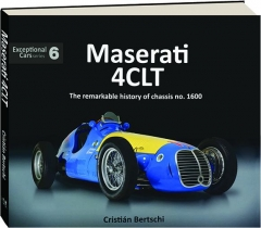 MASERATI 4CLT: The Remarkable History of Chassis No. 1600