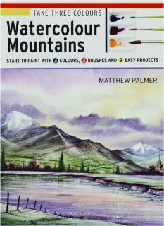 WATERCOLOUR MOUNTAINS: Take Three Colours