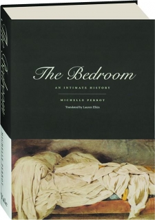 THE BEDROOM: An Intimate History