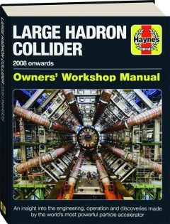 LARGE HADRON COLLIDER: Owners' Workshop Manual