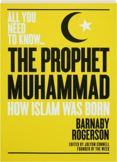 THE PROPHET MUHAMMAD: All You Need to Know
