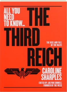 THE THIRD REICH: All You Need to Know