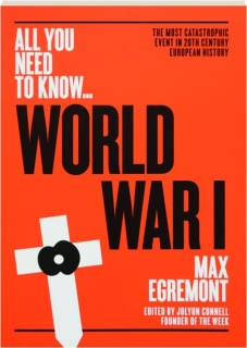 WORLD WAR I: All You Need to Know