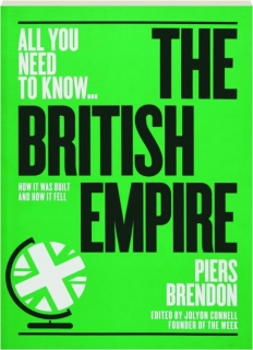 THE BRITISH EMPIRE: All You Need to Know