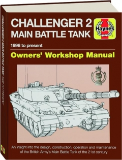 CHALLENGER 2 MAIN BATTLE TANK: Owners' Workshop Manual