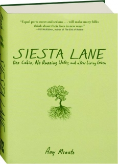SIESTA LANE: One Cabin, No Running Water, and a Year Living Green