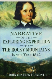 NARRATIVE OF THE EXPLORING EXPEDITION TO THE ROCKY MOUNTAINS IN THE YEAR 1842