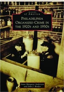 PHILADELPHIA ORGANIZED CRIME IN THE 1920S AND 1930S