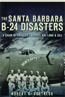 THE SANTA BARBARA B-24 DISASTERS