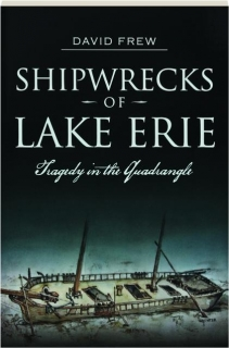 SHIPWRECKS OF LAKE ERIE: Tragedy in the Quadrangle