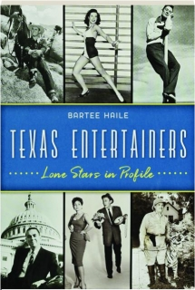 TEXAS ENTERTAINERS: Lone Stars in Profile