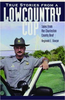 TRUE STORIES FROM A LOWCOUNTRY COP
