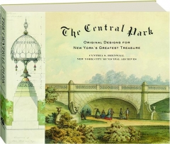 THE CENTRAL PARK: Original Designs for New York's Greatest Treasure