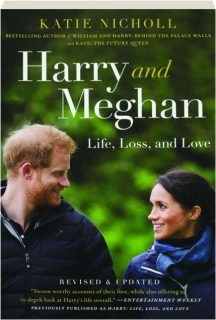HARRY AND MEGHAN, REVISED: Life, Loss, and Love