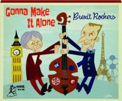 GONNA MAKE IT ALONE: Brexit Rockers