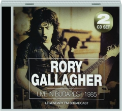RORY GALLAGHER: Live in Budapest 1985