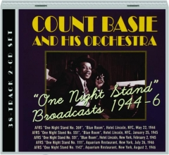 """COUNT BASIE AND HIS ORCHESTRA: """"One Night Stand"""" Broadcasts 1944-6"""