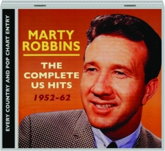 MARTY ROBBINS: The Complete US Hits, 1952-62