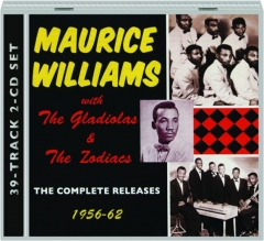 MAURICE WILLIAMS WITH THE GLADIOLAS & THE ZODIACS