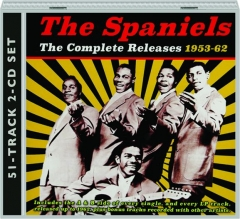 THE SPANIELS: The Complete Releases 1953-62