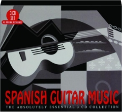 SPANISH GUITAR MUSIC: The Absolutely Essential 3 CD Collection