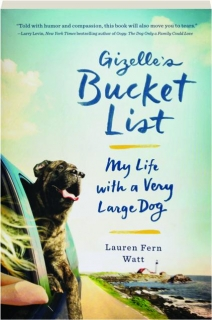 GIZELLE'S BUCKET LIST: My Life with a Very Large Dog