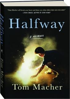 HALFWAY: A Memoir