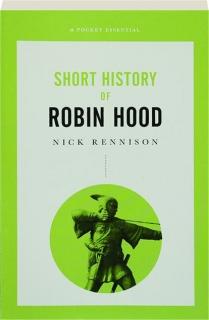 SHORT HISTORY OF ROBIN HOOD
