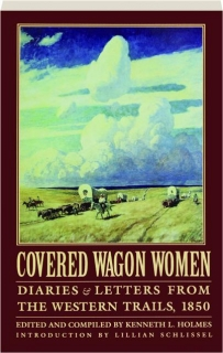 COVERED WAGON WOMEN, VOLUME 2: Diaries & Letters from the Western Trails, 1850