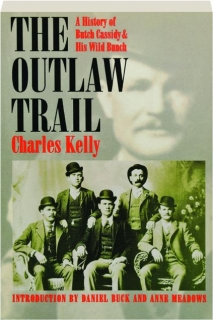 THE OUTLAW TRAIL: A History of Butch Cassidy & His Wild Bunch