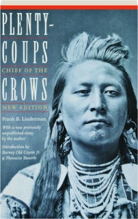 PLENTY-COUPS: Chief of the Crows