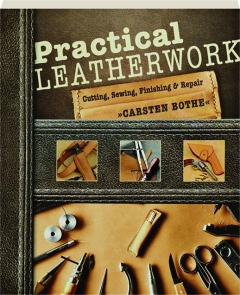 PRACTICAL LEATHERWORK: Cutting, Sewing, Finishing & Repair