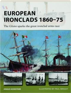EUROPEAN IRONCLADS 1860-75: New Vanguard 269