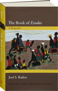 THE BOOK OF <I>EXODUS:</I> A Biography