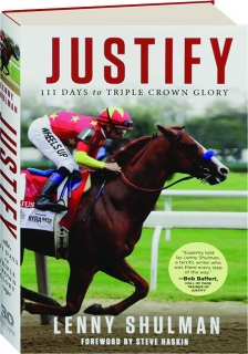 JUSTIFY: 111 Days to Triple Crown Glory