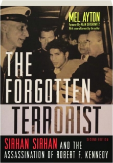 THE FORGOTTEN TERRORIST, SECOND EDITION: Sirhan Sirhan and the Assassination of Robert F. Kennedy